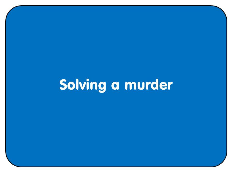 Solving a murder