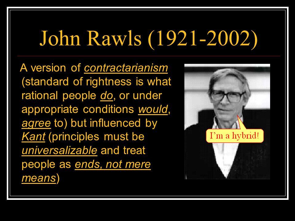 More Criticisms of Rawls Is the 1 st principle too skeptical/relativist about the good.