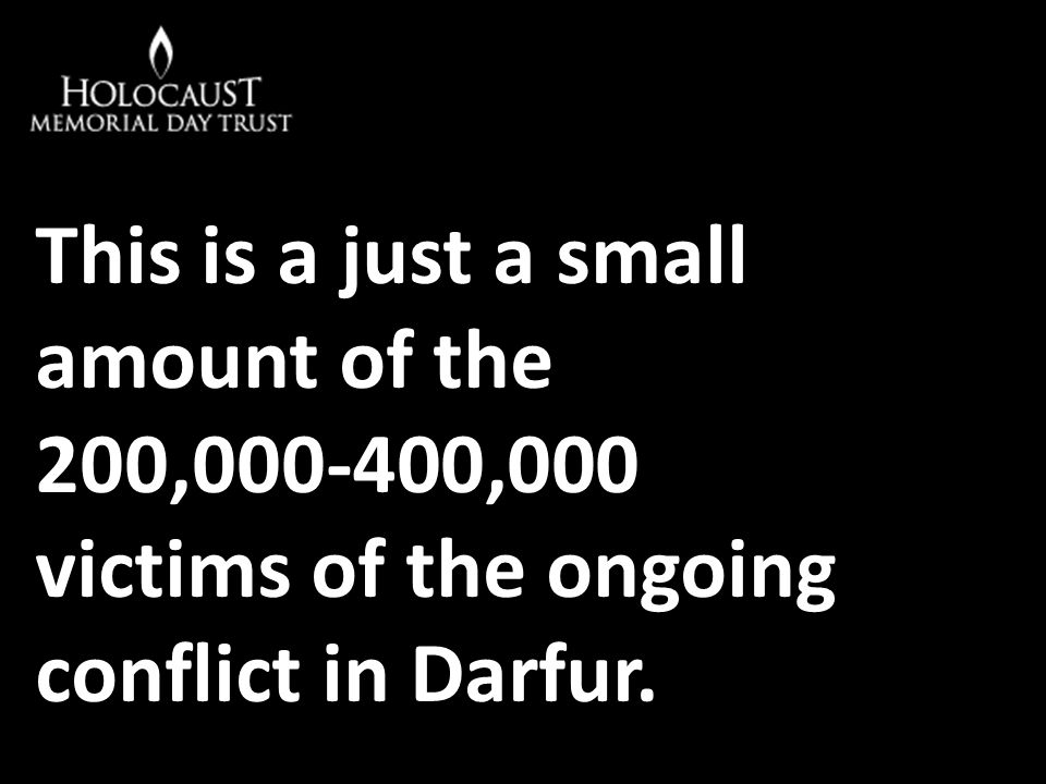 This is a just a small amount of the 200,000-400,000 victims of the ongoing conflict in Darfur.