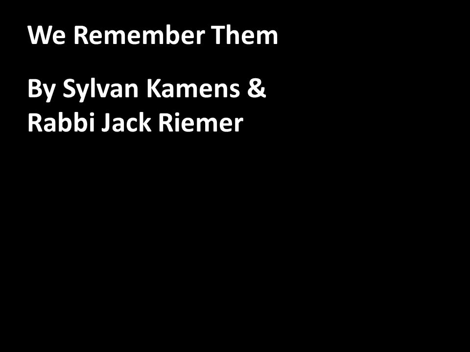 We Remember Them By Sylvan Kamens & Rabbi Jack Riemer