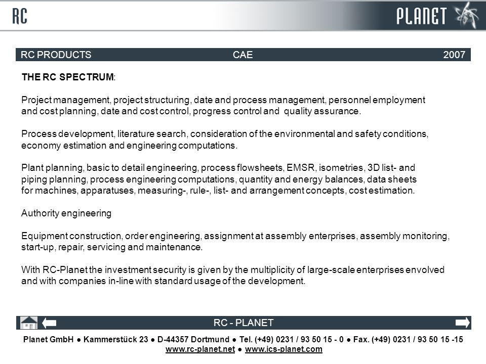 RC PRODUCTSCAE2007 RC - PLANET THE RC SPECTRUM: Project management, project structuring, date and process management, personnel employment and cost planning, date and cost control, progress control and quality assurance.