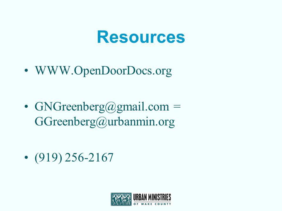 Resources WWW.OpenDoorDocs.org GNGreenberg@gmail.com = GGreenberg@urbanmin.org (919) 256-2167