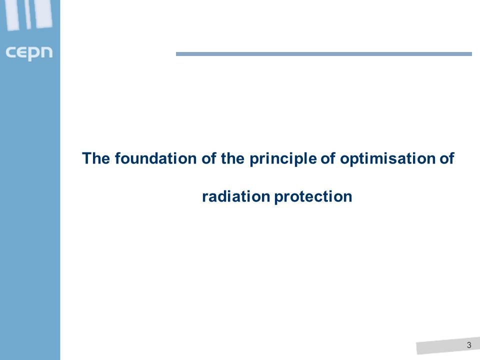 3 The foundation of the principle of optimisation of radiation protection