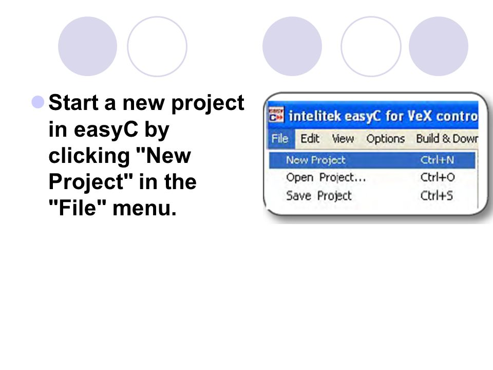 Start a new project in easyC by clicking New Project in the File menu.
