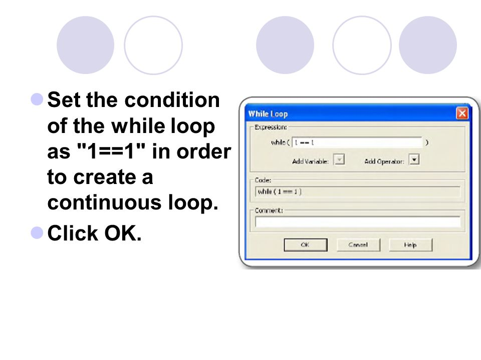 Set the condition of the while loop as