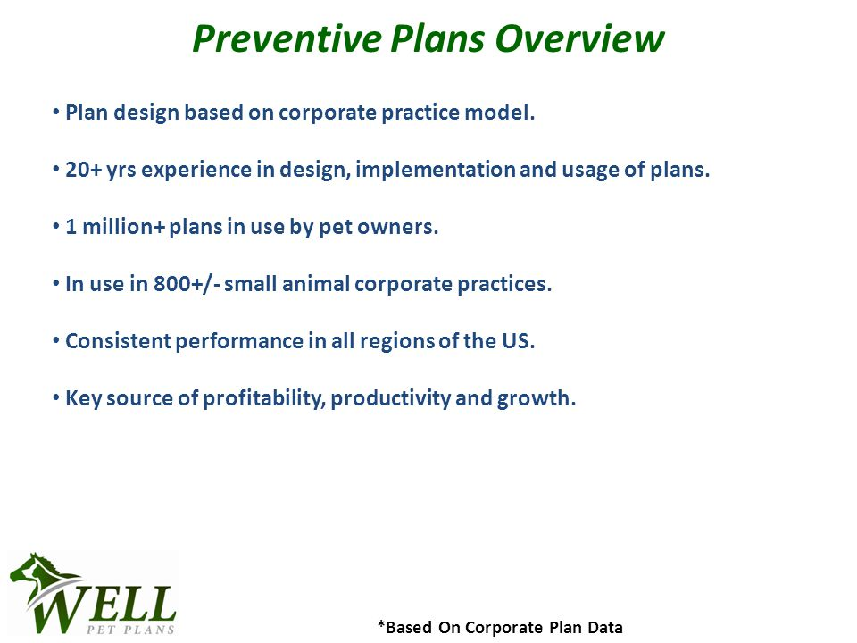 Preventive Plans Overview Plan design based on corporate practice model.