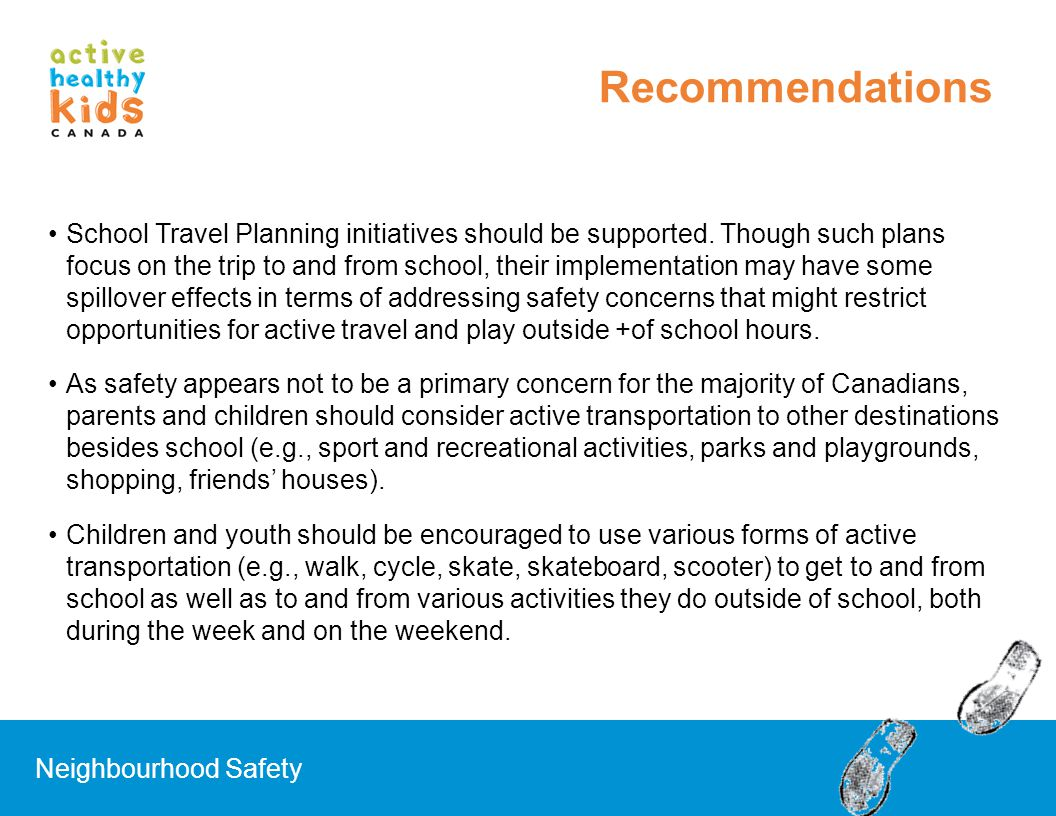 School Travel Planning initiatives should be supported. Though such plans focus on the trip to and from school, their implementation may have some spi