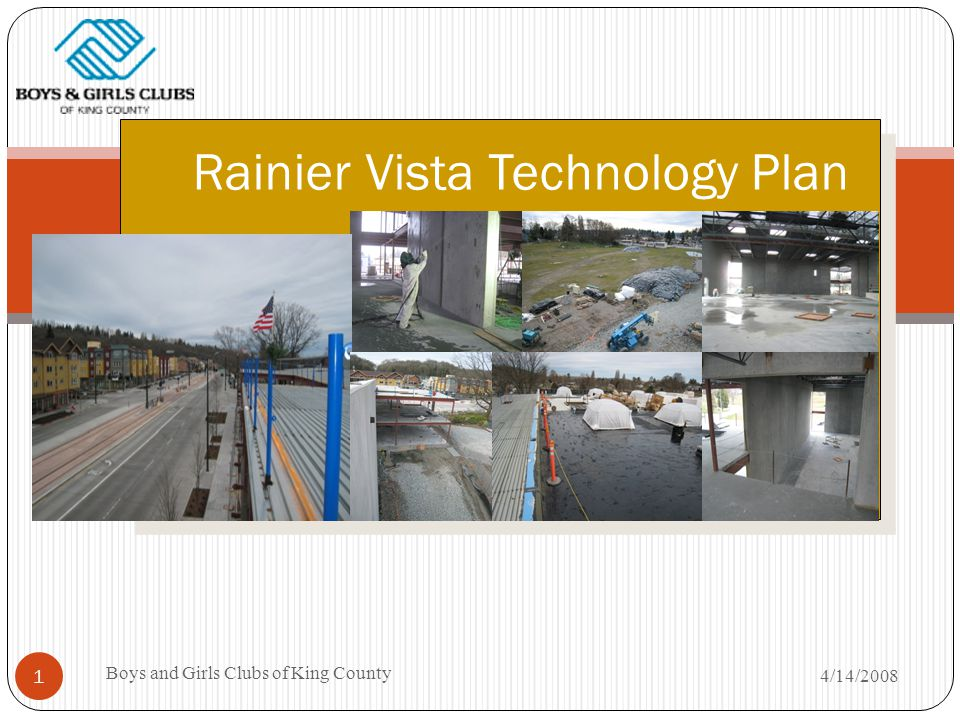 4/14/2008 Boys and Girls Clubs of King County 1 Rainier Vista Technology Plan