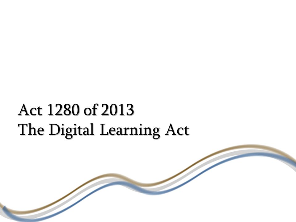 Act 1280 of 2013 The Digital Learning Act