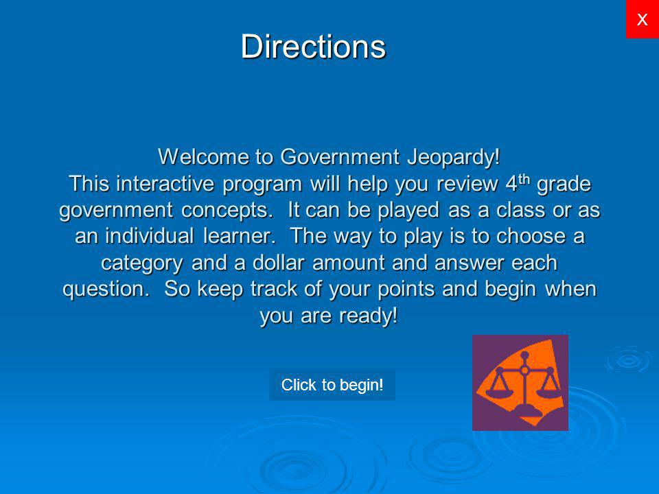 X Government Jeopardy Created by Robert Schneider 4 th Grade Teacher Harmon Elementary Lakeview Public Schools Start