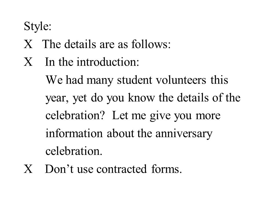 Style: X The details are as follows: X In the introduction: We had many student volunteers this year, yet do you know the details of the celebration?