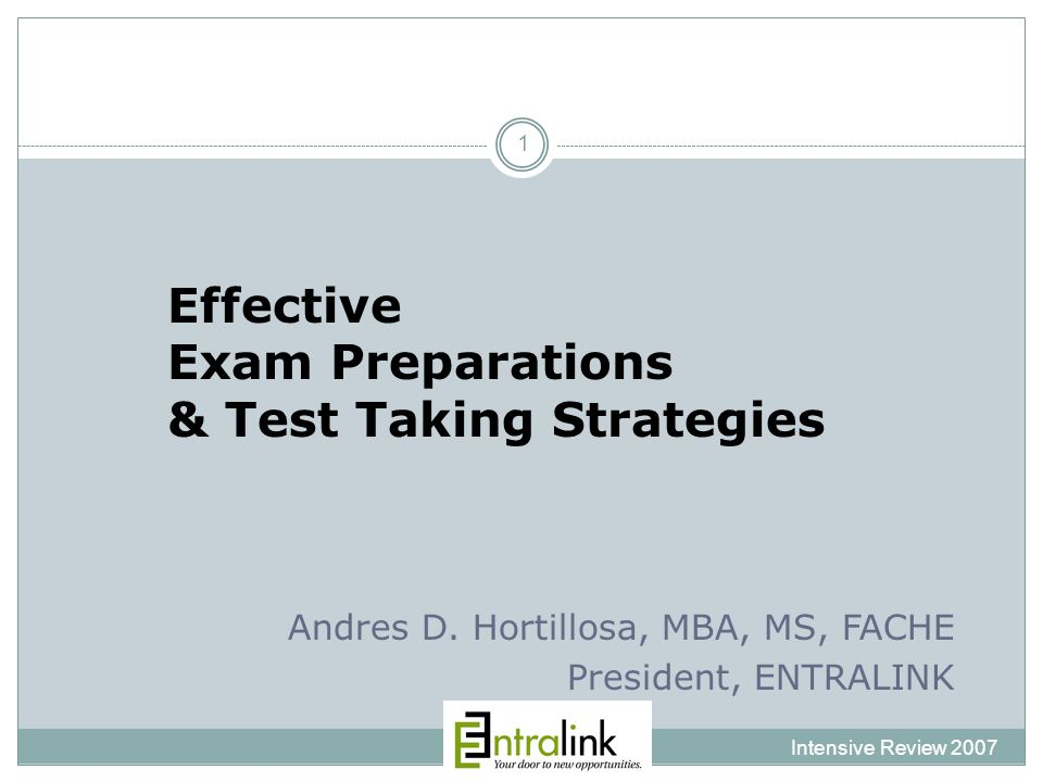 Effective Exam Preparations & Test Taking Strategies Intensive Review 2007 1 Andres D.