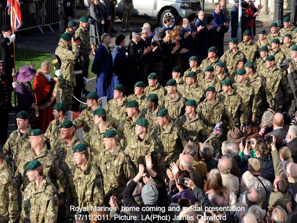 Royal Marines home coming and medal presentation. 17/11/2011. Picture: LA(Phot) James Crawford