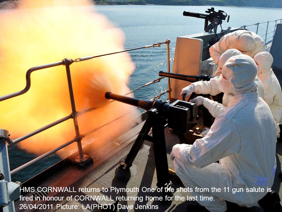 Picture:LA(Phot) Gary Weatherston HMS CORNWALL returns to Plymouth One of the shots from the 11 gun salute is fired in honour of CORNWALL returning home for the last time.