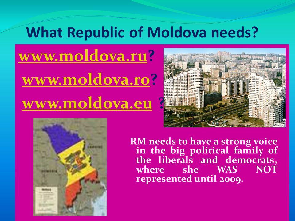 What Republic of Moldova needs. www.moldova.ruwww.moldova.ru.