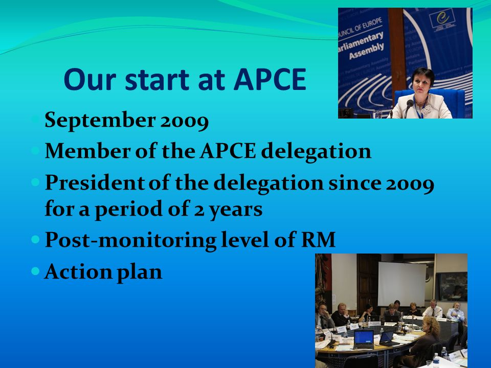 Our start at APCE September 2009 Member of the APCE delegation President of the delegation since 2009 for a period of 2 years Post-monitoring level of RM Action plan