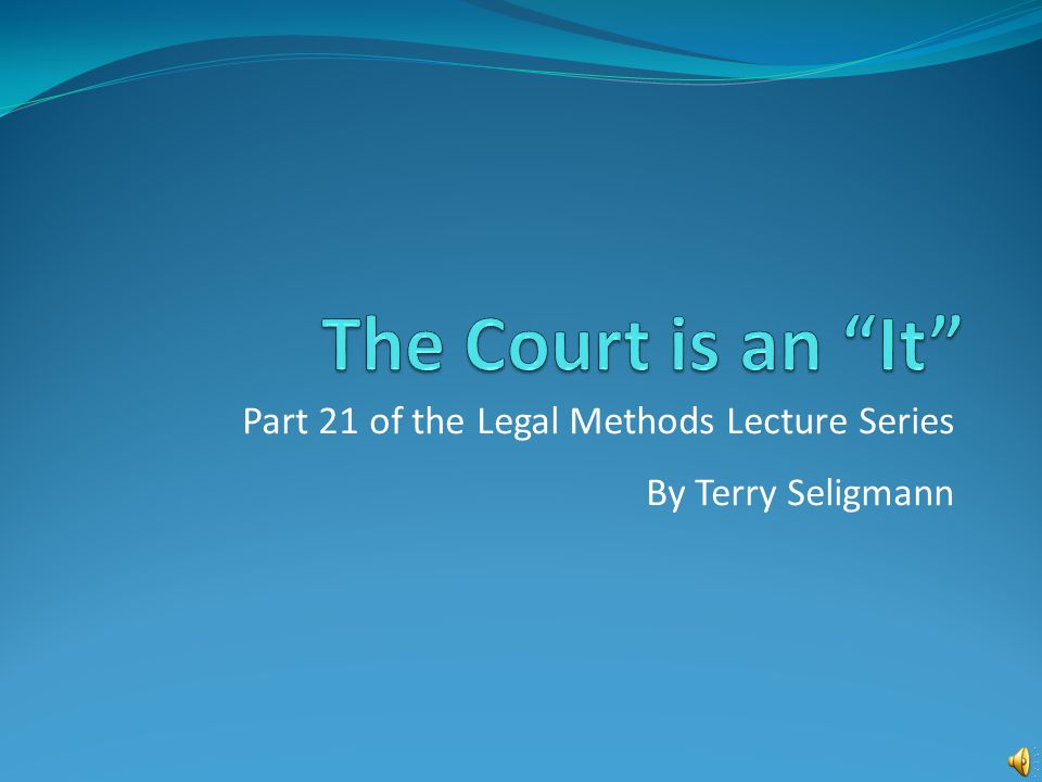 Part 21 of the Legal Methods Lecture Series By Terry Seligmann