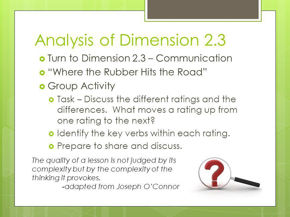 """Analysis of Dimension 2.3  Turn to Dimension 2.3 – Communication  """"Where the Rubber Hits the Road""""  Group Activity  Task – Discuss the different r"""