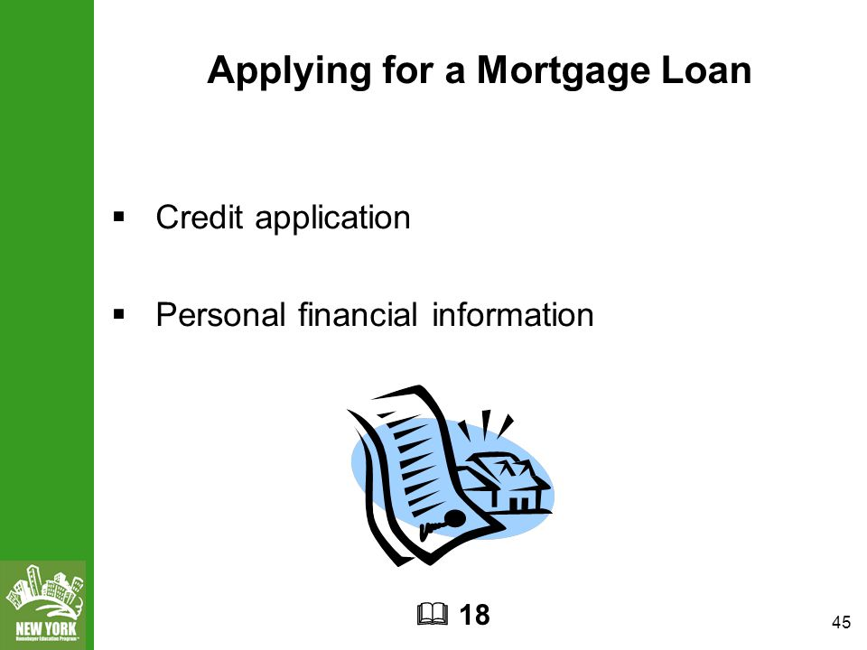 45 Applying for a Mortgage Loan  Credit application  Personal financial information  18