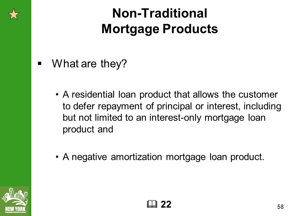 58 Non-Traditional Mortgage Products  What are they.
