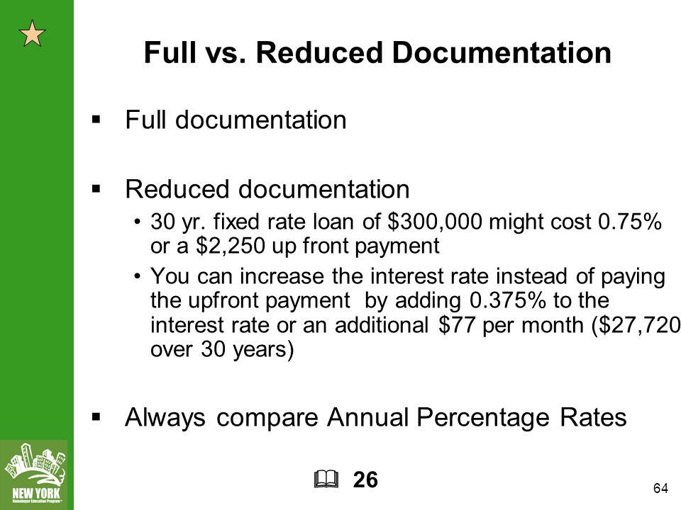64 Full vs. Reduced Documentation  Full documentation  Reduced documentation 30 yr.
