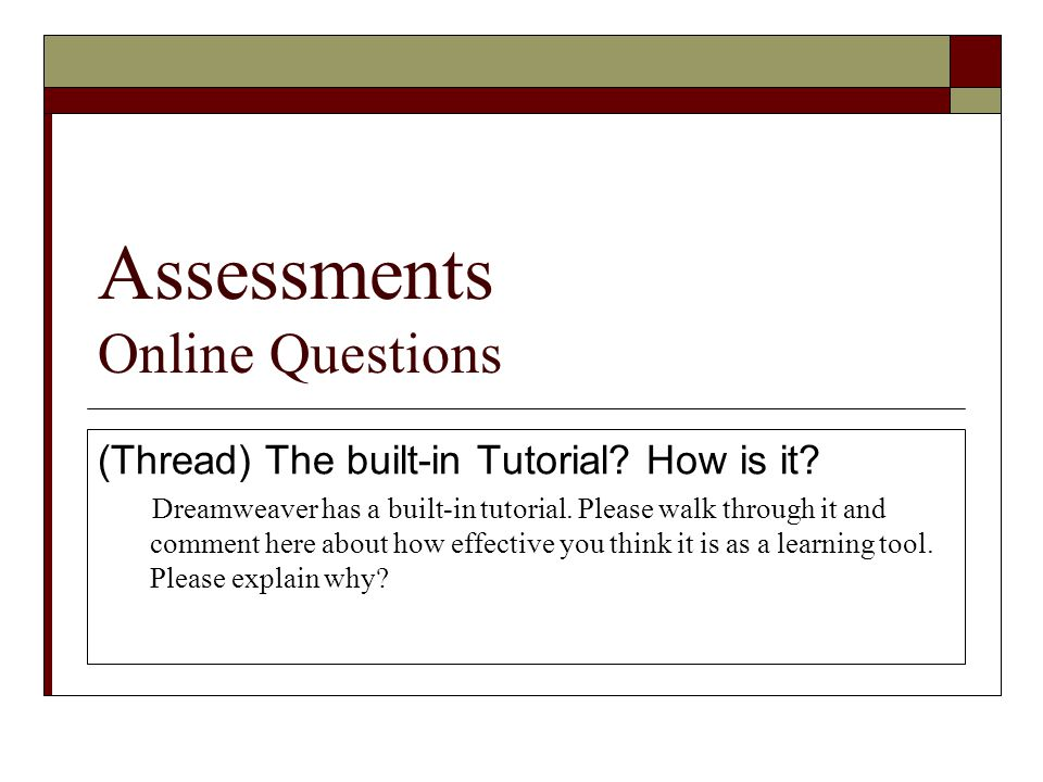 Assessments Online Questions (Thread) The built-in Tutorial.