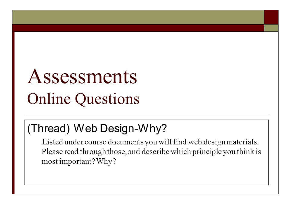 Assessments Online Questions (Thread) Web Design-Why.
