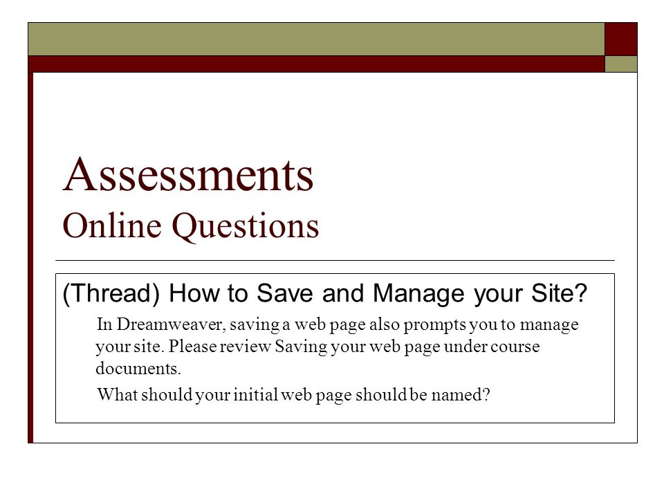 Assessments Online Questions (Thread) How to Save and Manage your Site.