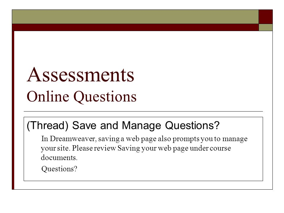 Assessments Online Questions (Thread) Save and Manage Questions.