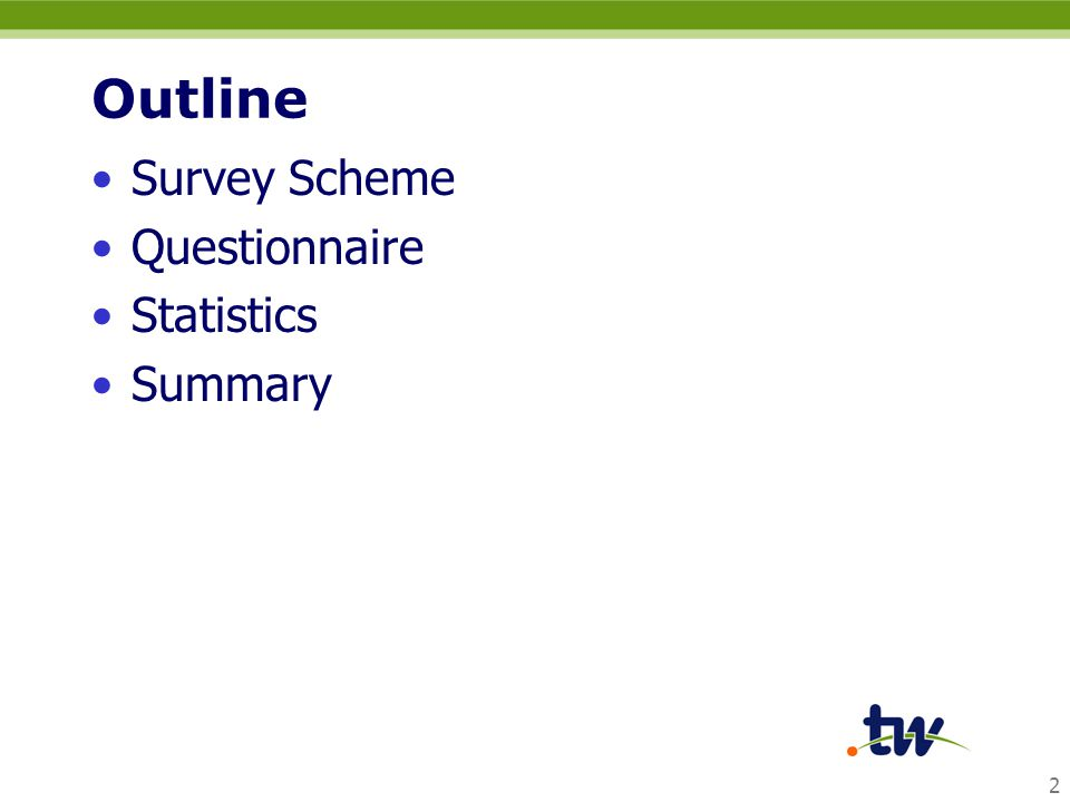 2 Outline Survey Scheme Questionnaire Statistics Summary