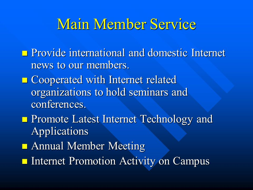 Main Member Service Provide international and domestic Internet news to our members.