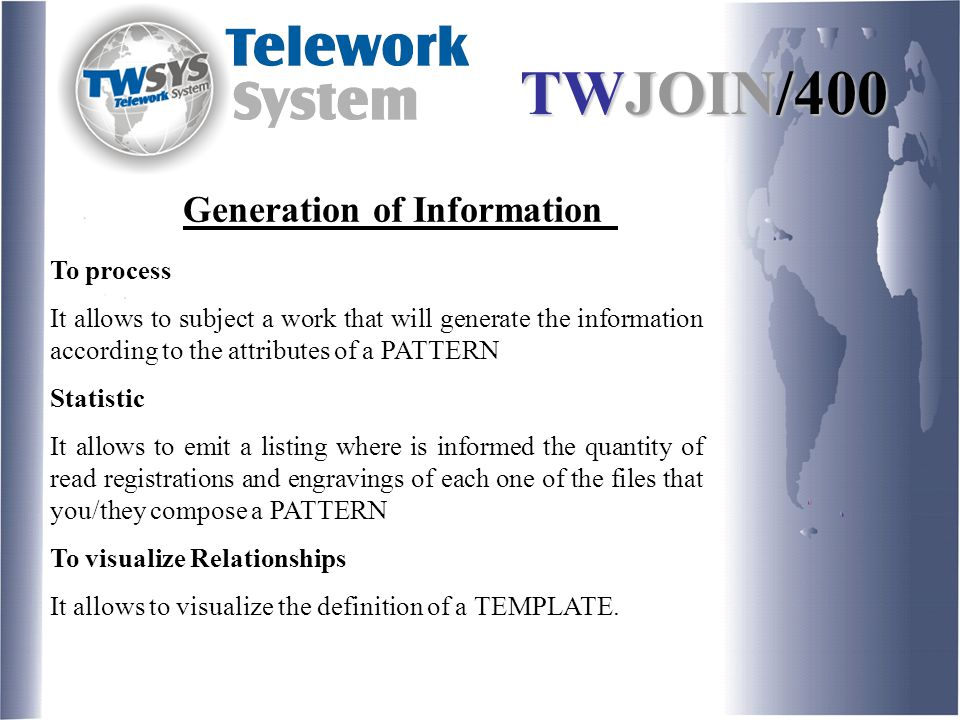 Generation of Information To process It allows to subject a work that will generate the information according to the attributes of a PATTERN Statistic It allows to emit a listing where is informed the quantity of read registrations and engravings of each one of the files that you/they compose a PATTERN To visualize Relationships It allows to visualize the definition of a TEMPLATE.