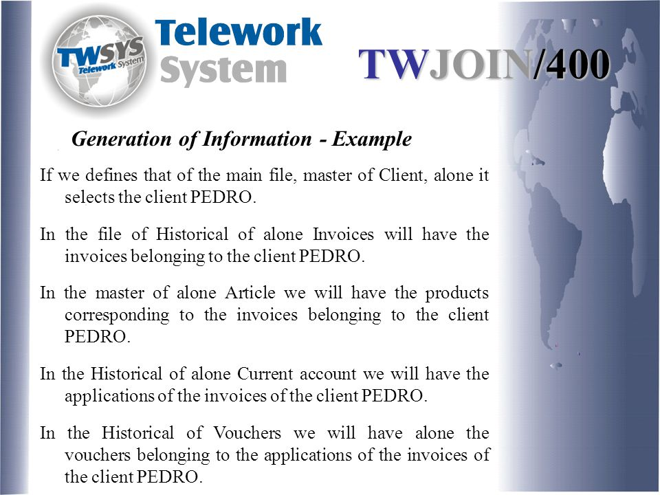 If we defines that of the main file, master of Client, alone it selects the client PEDRO. In the file of Historical of alone Invoices will have the in