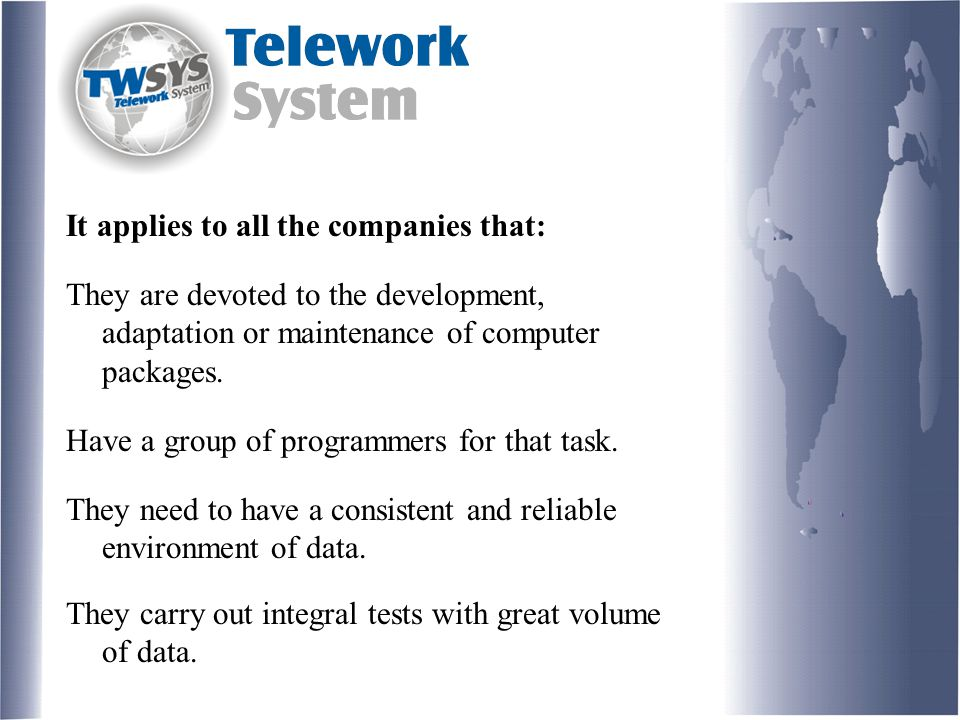 It applies to all the companies that: They are devoted to the development, adaptation or maintenance of computer packages.