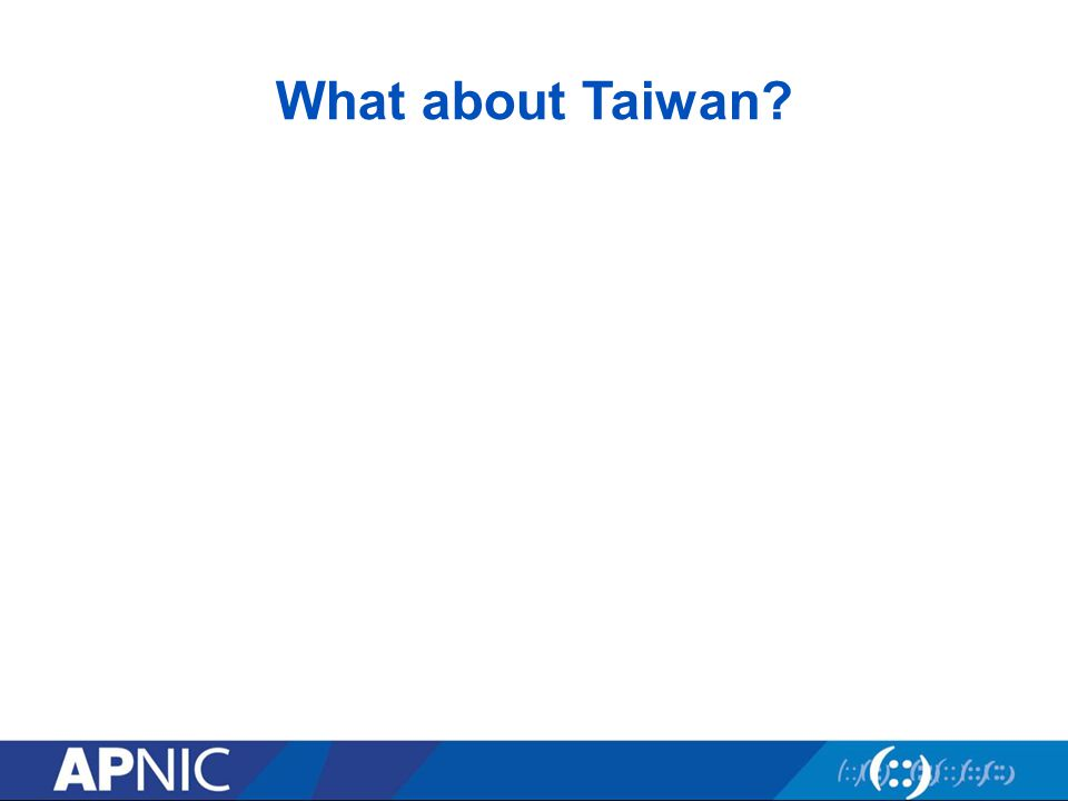 What about Taiwan?