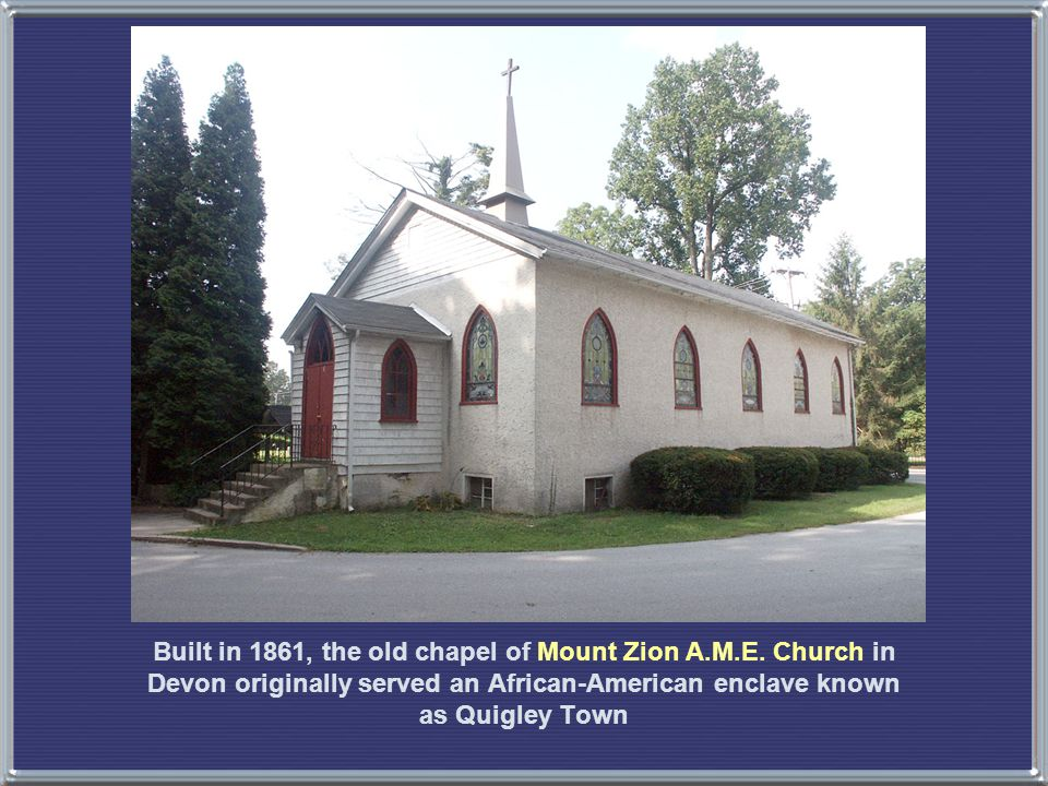 Built in 1861, the old chapel of Mount Zion A.M.E.