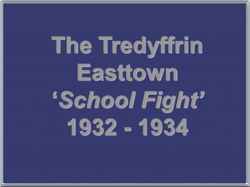 The Tredyffrin Easttown 'School Fight' 1932 - 1934