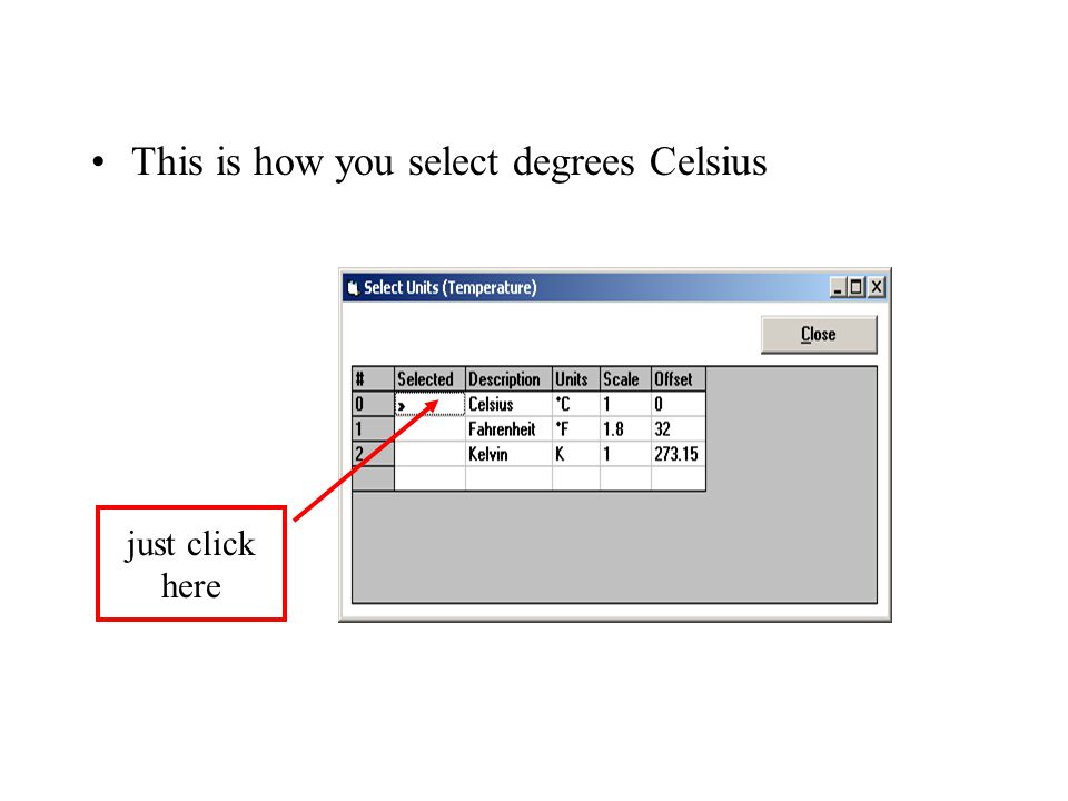 This is how you select degrees Celsius just click here