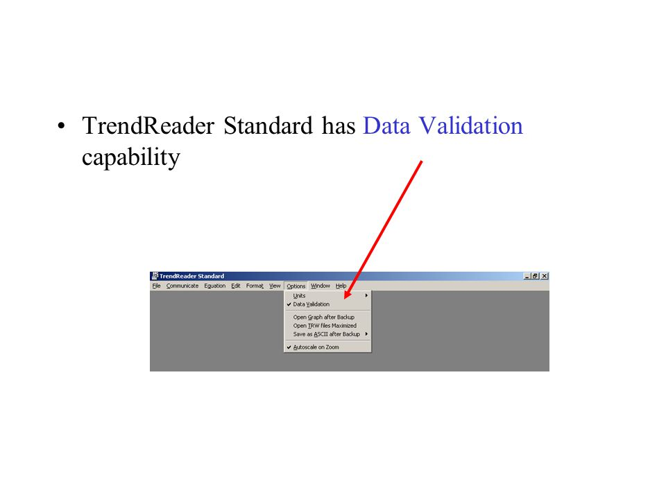 TrendReader Standard has Data Validation capability
