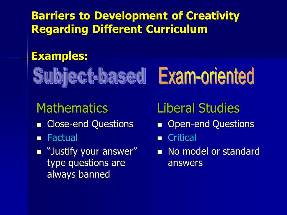 "Barriers to Development of Creativity Regarding Different Curriculum Examples: Mathematics Close-end Questions Close-end Questions Factual Factual ""Ju"