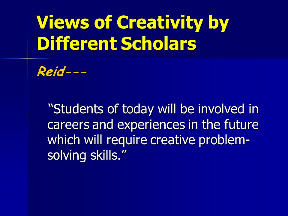 """Reid--- """"Students of today will be involved in careers and experiences in the future which will require creative problem- solving skills."""" """"Students o"""