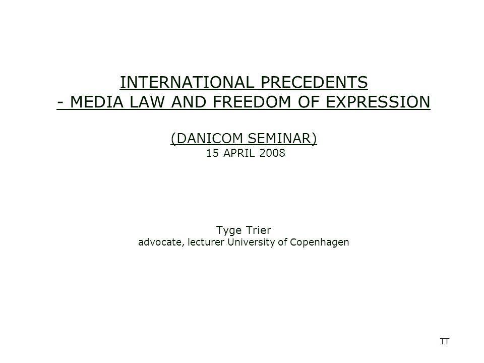 TT ARTICLE 10 - ECHR 1.Everyone has the right to freedom of expression.