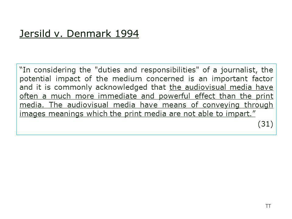 TT Jersild v.Denmark 1994 In this context the Court recalls that Article 10 (art.