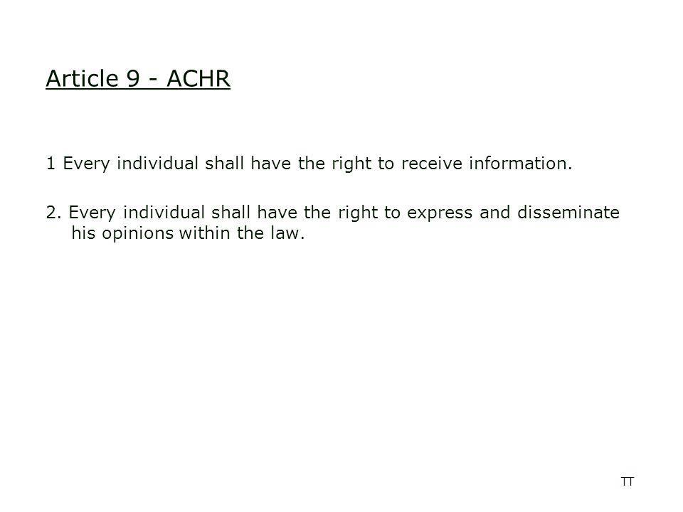 TT Article 9 - ACHR 1 Every individual shall have the right to receive information.