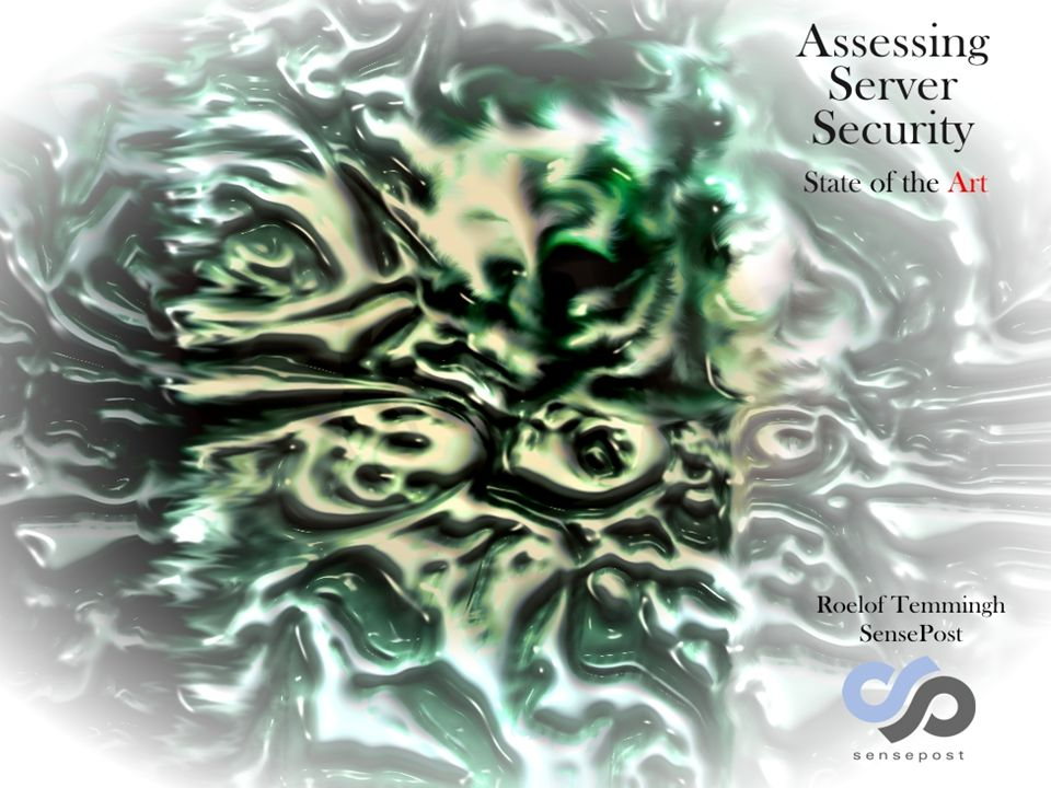 Assessing Server Security - State of the Art Hack in the Box – KL 2005/09