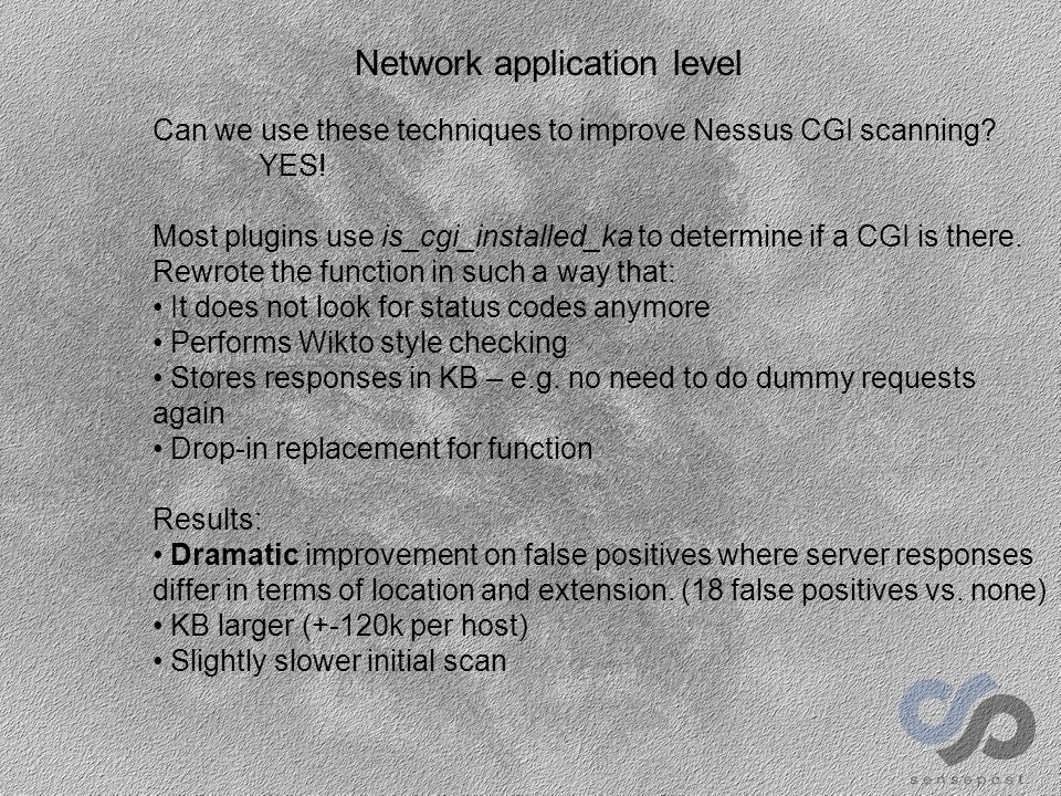 Network application level Can we use these techniques to improve Nessus CGI scanning.