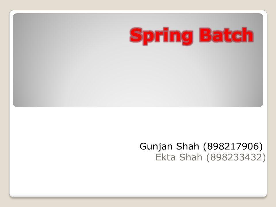 Gunjan Shah (898217906) Ekta Shah (898233432)