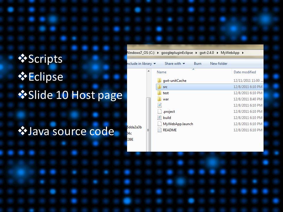  Scripts  Eclipse  Slide 10 Host page  Java source code