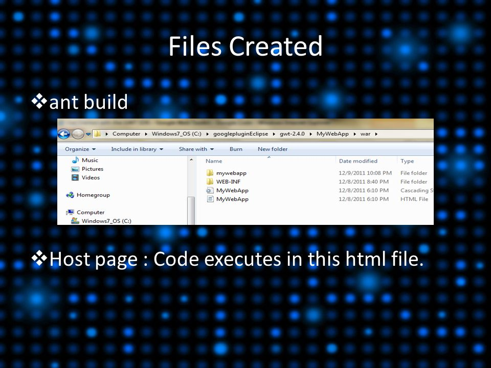 Files Created  ant build  Host page : Code executes in this html file.