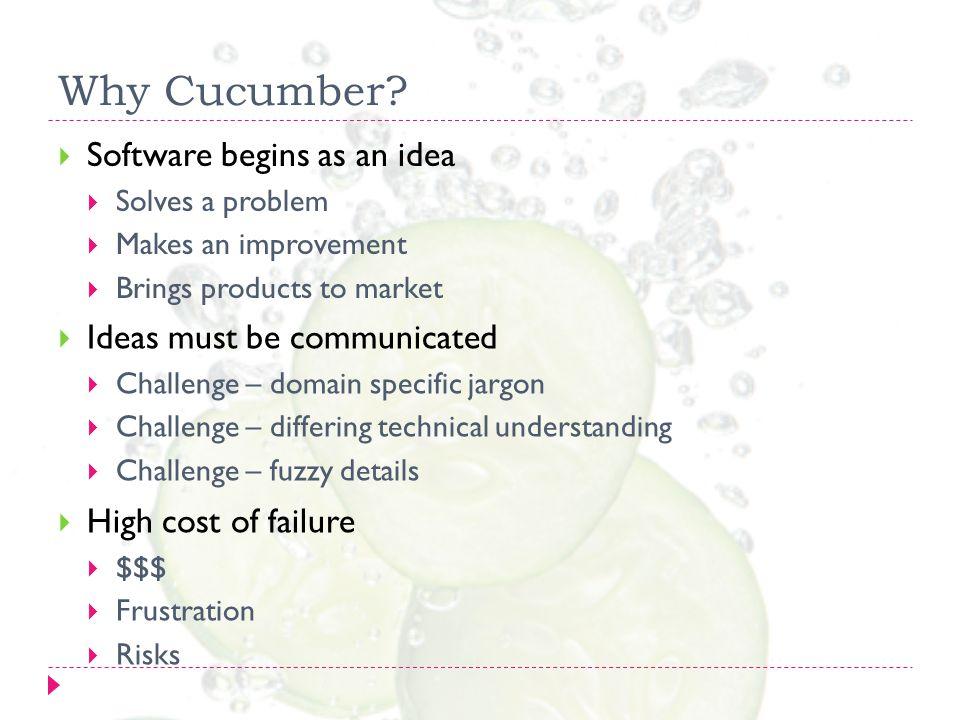 Why Cucumber.